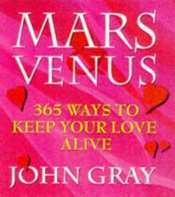 Mars Venus 365 ways to keep your love alive